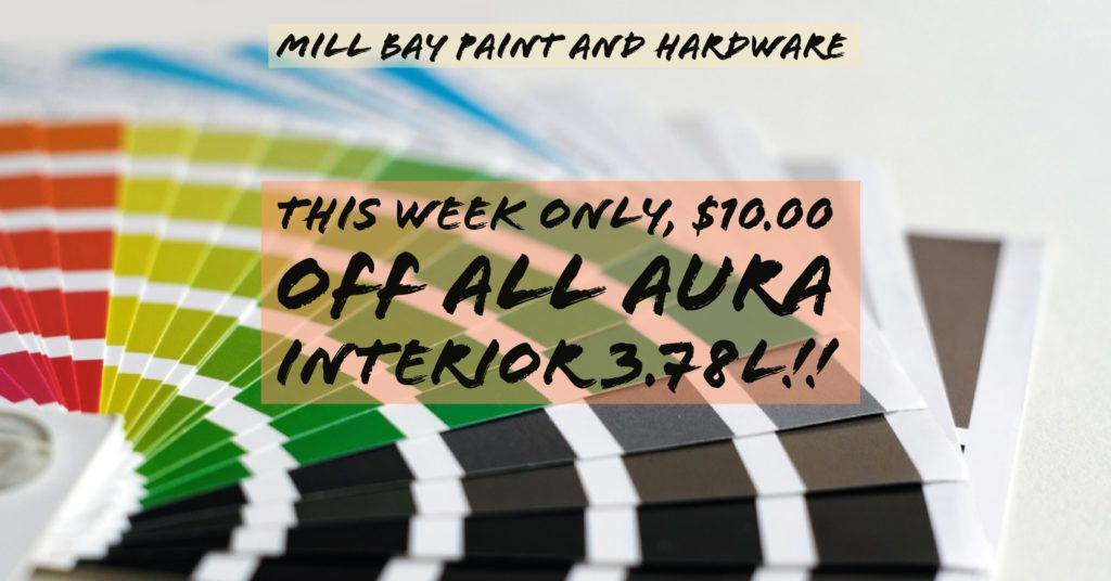 This week only, $10.00 of all Aura Interior 3.78L!! - Mill Bay Paint & Hardware @ Mill Bay | British Columbia | Canada